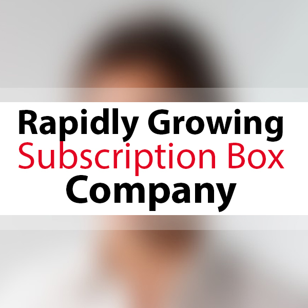 FAST GROWING SUBSCRIPTION BOX COMPANY